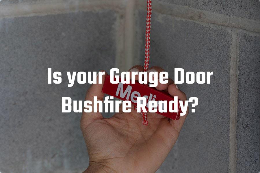 Bushfire Ready Garage Door Plan